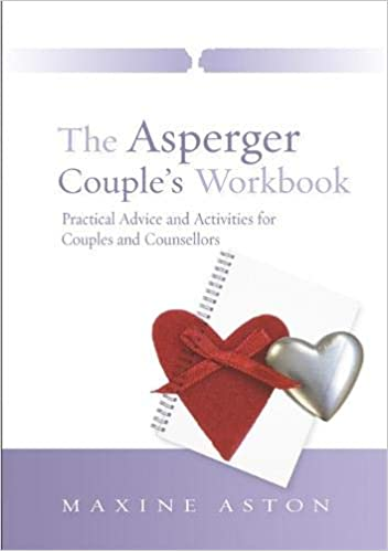 The Asperger Couple's Workbook: Practical Advice and Activities for