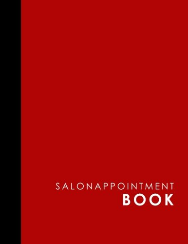 Read Online Salon Appointment Book: 6 Columns Appointment Journal, Appointment Scheduler Calendar, Daily Planner Appointment Book, Red Cover (Volume 8) PDF