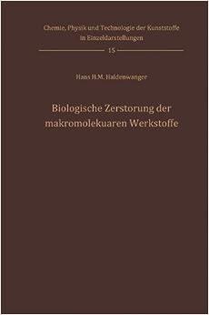 Book Biologische Zerstörung der makromolekularen Werkstoffe (Chemie, Physik und Technologie der Kunststoffe in Einzeldarstellungen)