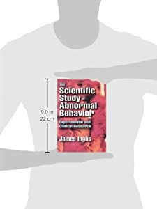 The Scientific Study of Abnormal Behavior: Experimental and Clinical Research
