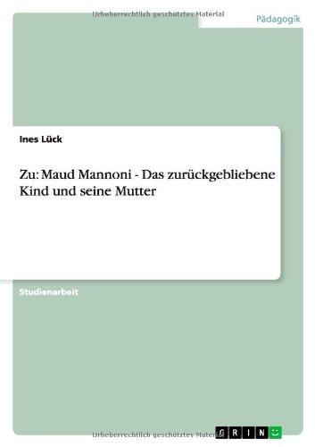 Download Zu: Maud Mannoni - Das zurückgebliebene Kind und seine Mutter (German Edition) pdf
