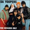 For Diehards Only by Da Yoopers (1995-04-16)