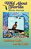 img - for Wild About Florida: North Florida book / textbook / text book