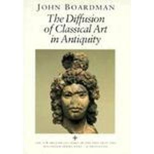 The Diffusion of Classical Art in Antiquity by John Boardman - Mall Boardman