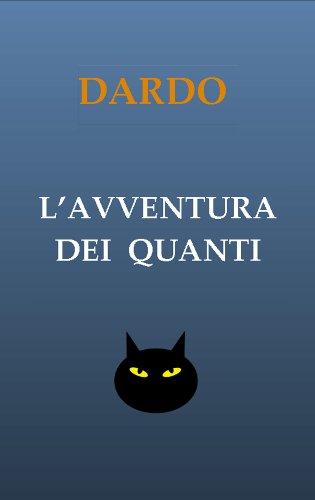 L'AVVENTURA DEI QUANTI (Italian Edition)