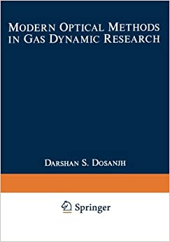 Modern Optical Methods in Gas Dynamic Research: 'Proceedings Of An International Symposium Held At Syracuse University, Syracuse, New York, May 25–26, ... York State Science And Technology Foundation'