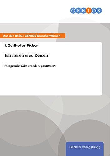 Barrierefreies Reisen: Steigende Gästezahlen garantiert (German Edition)