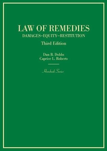 Law of Remedies, Damages, Equity, Restitution (Hornbooks)
