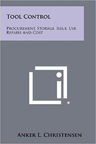 Book Tool Control: Procurement, Storage, Issue, Use, Repairs and Cost