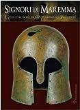 Signori di Maremma : Elites etrusche fra Populonia e il Vulcente, , 8859606152