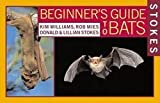img - for Kim Williams: Stokes Beginner's Guide to Bats (Paperback); 2002 Edition book / textbook / text book