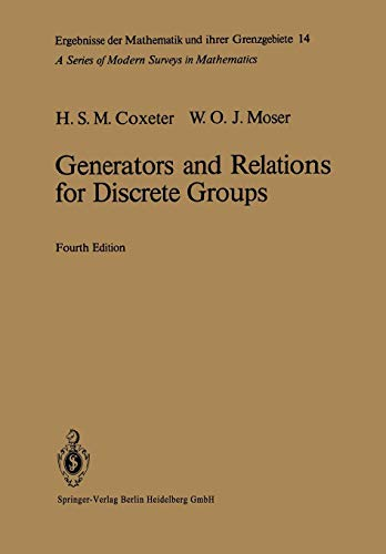 Generators and Relations for Discrete Groups (Ergebnisse der Mathematik und ihrer Grenzgebiete. 2. Folge)