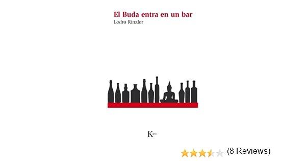 EL BUDA ENTRA EN UN BAR eBook: Rinzler, Lodro: Amazon.es: Tienda ...