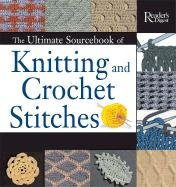 The Ultimate Sourcebook of Knitting and Crochet Stitches (Stitches Great)