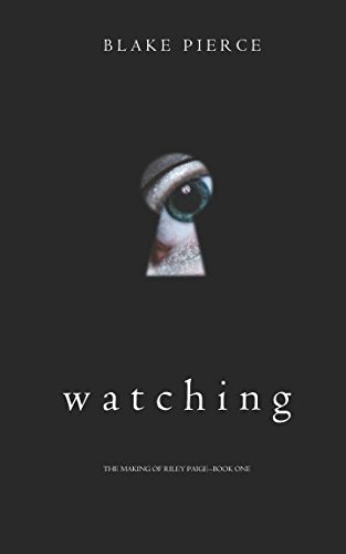 Watching (The Making of Riley Paige-Book 1)