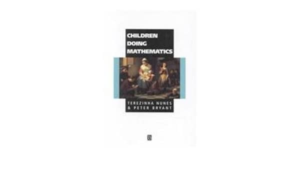 Children Doing Mathematics Understanding Childrens Worlds: Amazon.es: Terezinha Nunes, Peter Bryant: Libros en idiomas extranjeros