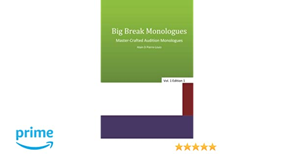Big Break Monologues