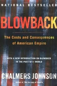 Blowback: The Costs and Consequences of American Empire 2nd (second) edition