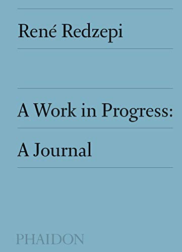 A Work in Progress: A Journal by René Redzepi