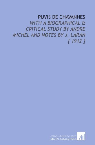 Puvis De Chavannes: With a Biographical & Critical Study by Andre Michel and Notes by J. Laran [ 1912 ]
