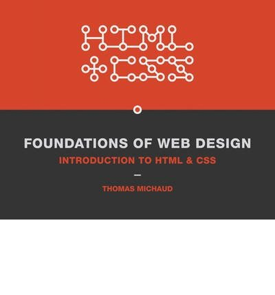Download [(Foundations of Web Design: Introduction to HTML & CSS )] [Author: Thomas Michaud] [Aug-2013] pdf epub