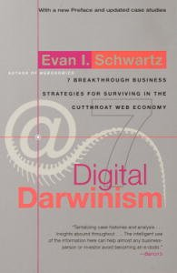 Digital Darwinism: 7 Breakthrough Business Strategies for Surviving in the Cutthroat Web Economy by [Schwartz, Evan I.]
