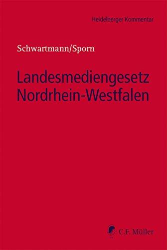 Landesmediengesetz Nordrhein-Westfalen: Kommentar der §§ 1-3, 10-17, 23-38, 39-51, 57, 59-67, 87-99, 110-117 LMG NRW mit kostenlosen Ergänzungen (Heidelberger Kommentar) (German Edition)