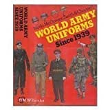 World Army Uniforms since Nineteen Thirty-Nine, Andrew Mollo and Digby Smith, 0713714069