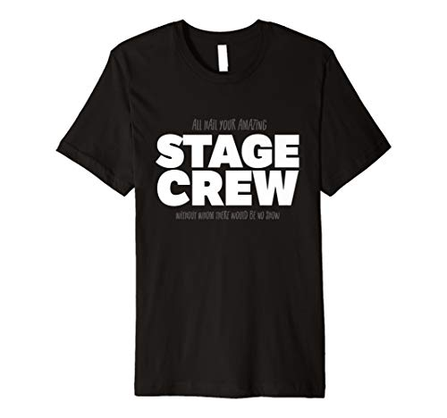 (All Hail Your Amazing Stage Crew T-Shirt )