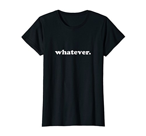 Womens whatever. Saying Funny Tee Shirt Medium Black