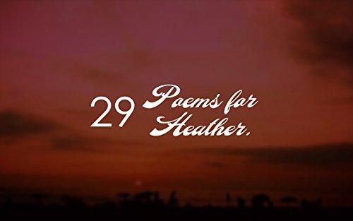 29 Heather (29 POEMS FOR HEATHER: 29 POEMS FOR HEATHER (Volumen 1.))