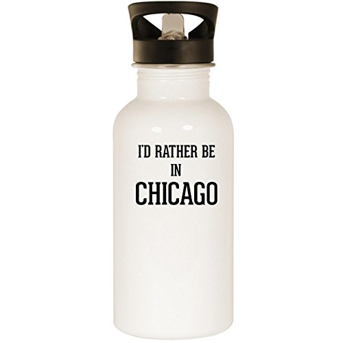 I'd Rather Be In CHICAGO - Stainless Steel 20oz Road Ready Water Bottle, White