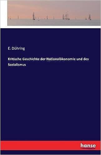 Kritische Geschichte der Nationalökonomie und des Sozialismus