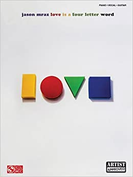 Book Jason Mraz - Love Is A Four Letter Word (Piano, Vocal, Guitar) by Jason Mraz (2012-09-05)