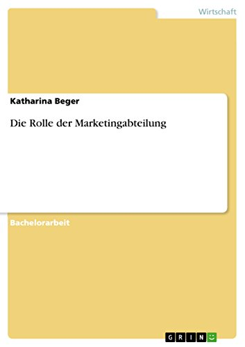 Die Rolle der Marketingabteilung (German Edition)