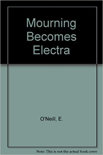 It download books Mourning Becomes Electra: A Trilogy i nGaeilge PDF MOBI B0010W19Q6