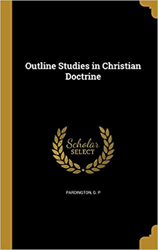 Book Outline Studies in Christian Doctrine