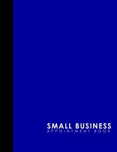 Small Business Appointment Book: 7 Columns Appointment Agenda, Appointment Planner, Daily Appointment Books, Blue Cover (Volume 39) pdf epub