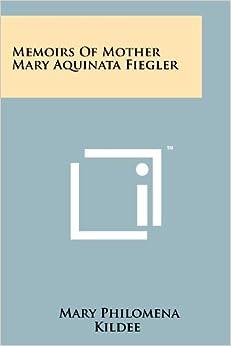 Book Memoirs of Mother Mary Aquinata Fiegler