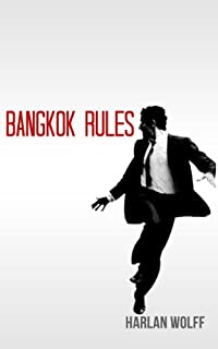 Bangkok Rules by Harlan Wolff ebook deal