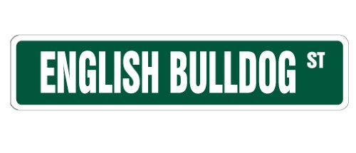 - ENGLISH BULLDOG Street Sign dog lover great collectible kids | Indoor/Outdoor | 18