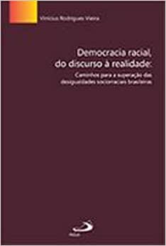 Democracia Racial, Do Discurso A Realidade - Caminhos Para A Superacao