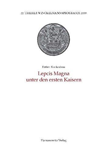 Lepcis Magna unter den ersten Kaisern (Trierer Winckelmannsprogramme) (German Edition)