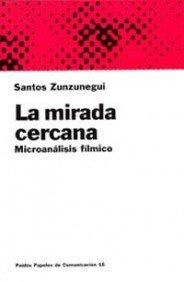Descargar Libro La Mirada Cercana: Microanánslisis Fílmico Santos Zunzunegui Diez