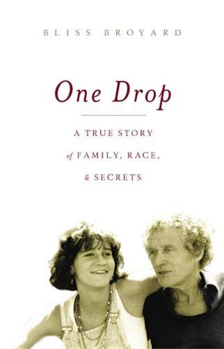 One Drop: My Father's Hidden Life - A Story of Race and Family Secrets