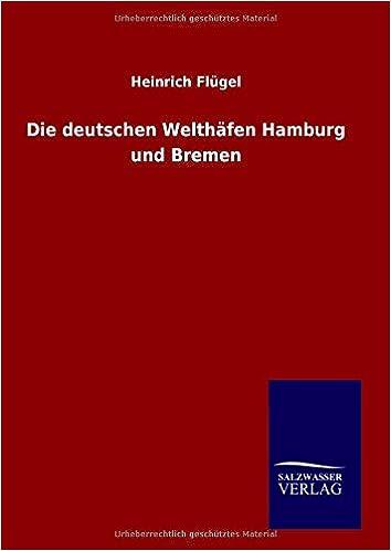 Book Die deutschen Welthäfen Hamburg und Bremen