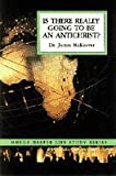 Is There Really Going to Be an Antichrist?, McKeever, James, 0866941177