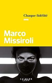 Chaque fidélité, Missiroli, Marco