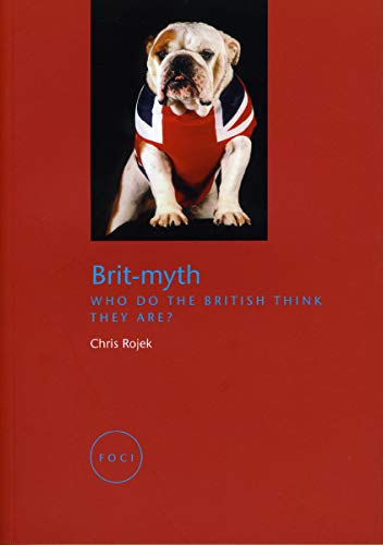 Brit-Myth: Who Do the British Think They Are? (Focus on Contemporary Issues (FOCI))