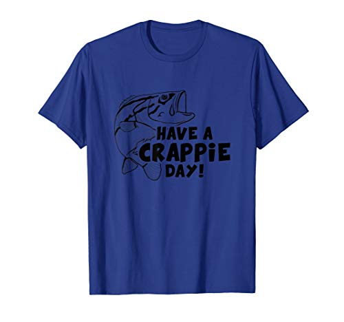 Fisherman Have a Crappie Day Shirt | Funny Fishing T-Shirt